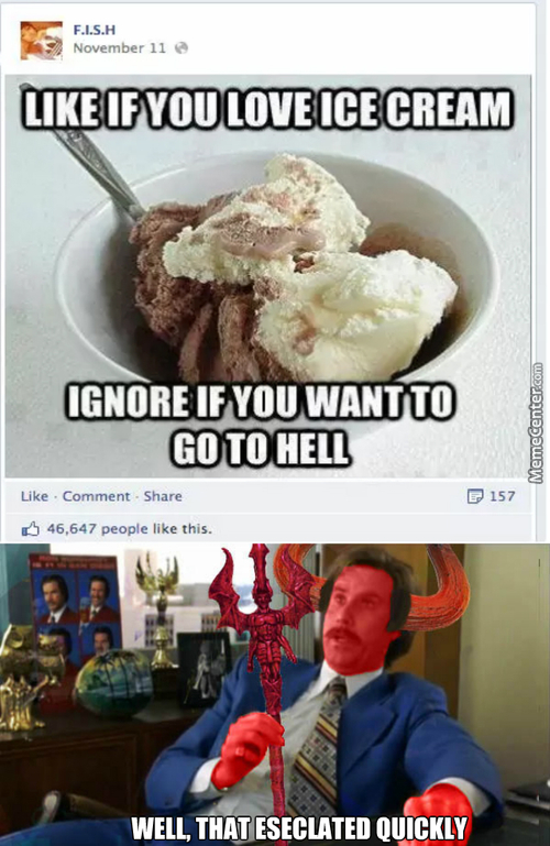 You Don't Like Ice Cream ? Then See You In Hell