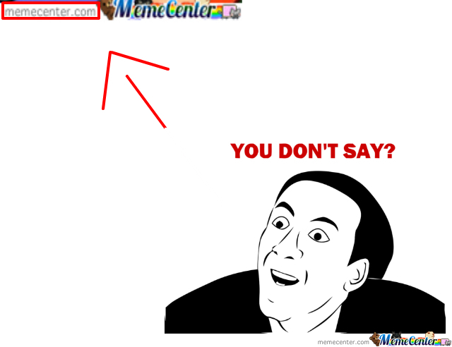 Funny Internet Memes You Dont Say : You don t say by tinaderpina meme center