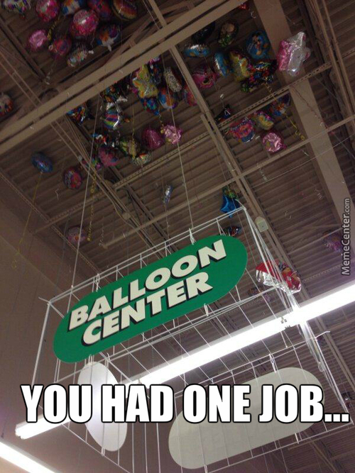 You Had One Job Ballons