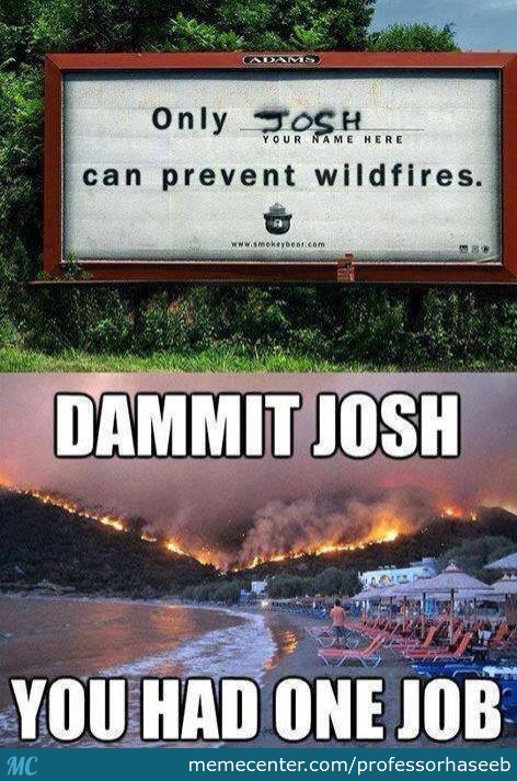 You Had One Job Josh