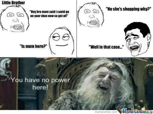 You Have No Power Here!!