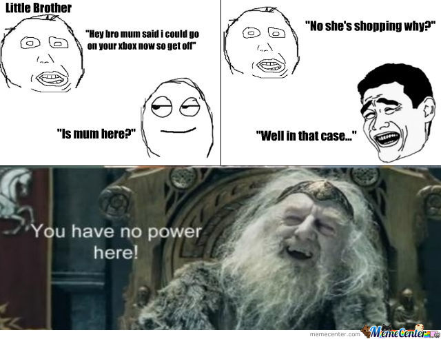 You Have No Power!