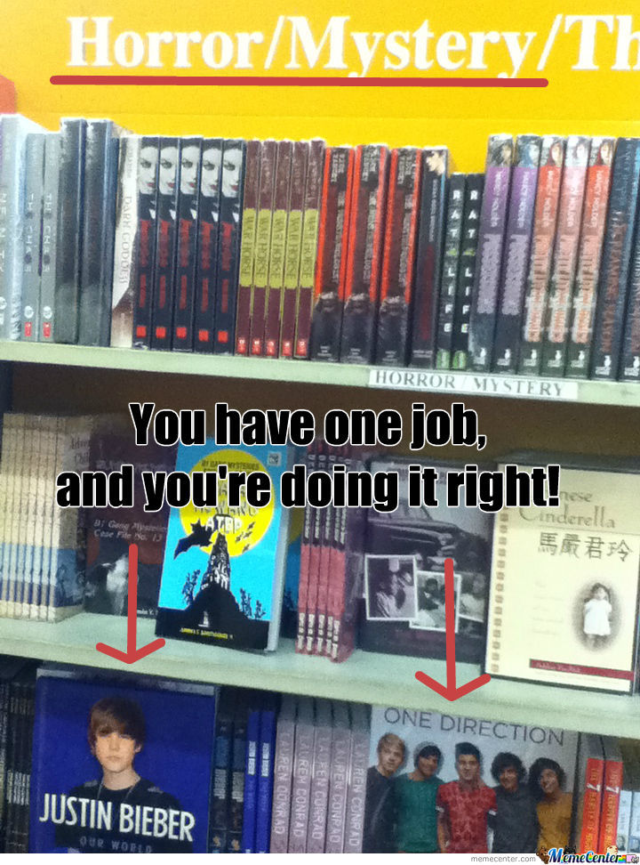 You Have One Job And You're Doing It Right