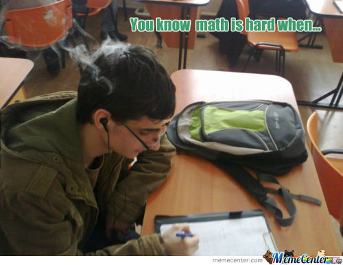 You Know Math Is Hard When...
