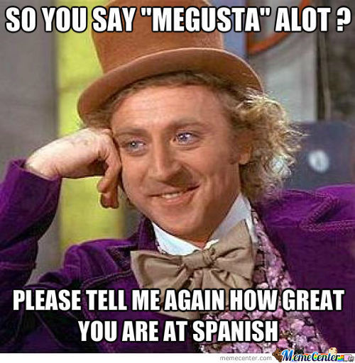 You Must Be Very Great At Spanish