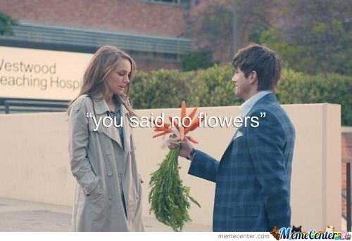 You Said No Flowers