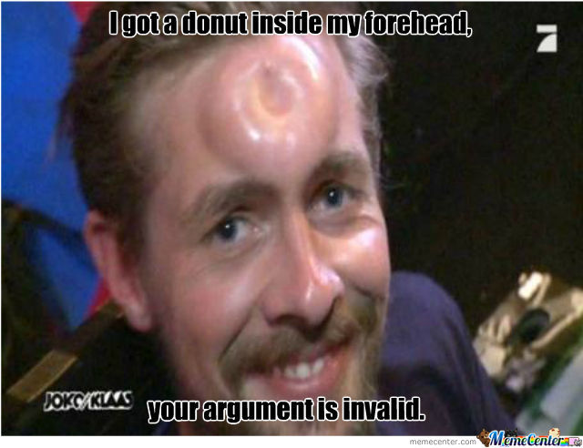 Your Argument. It Is Invalid.