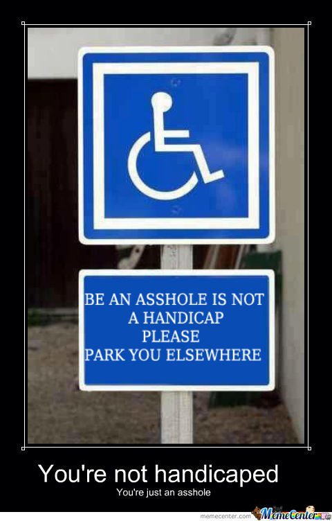 You're Not Handicaped