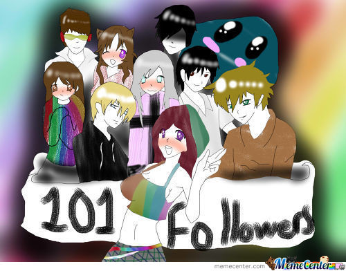 101 Followers  Thank You All For Supporting Me <3