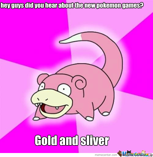 13 Years Late There Slowpoke