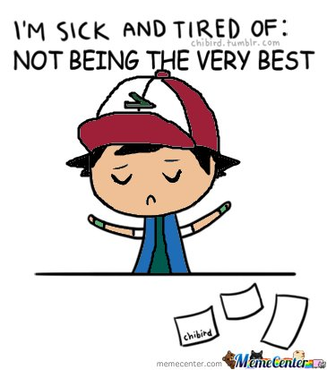 Ash Is Sick And Tired