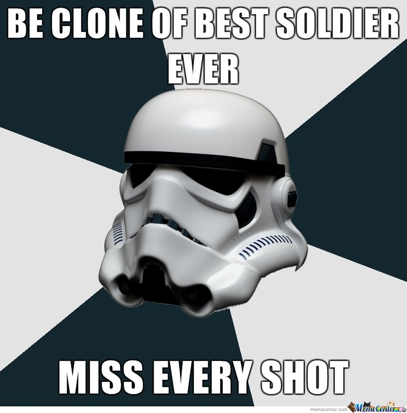 Be Clone Of Best Soldier Ever, Miss Every Shot