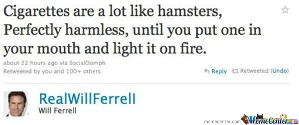Cigaretes and Hamsters