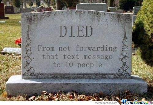 Died From Not Forwarding That Text Message To Ten People