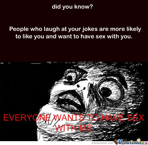 Do You Know? People Who Laughs At Your Jokes..