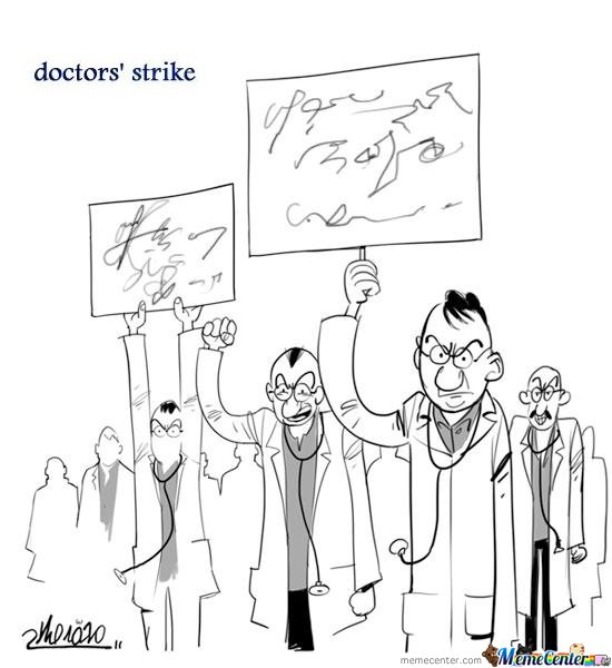 Doctor's strike!