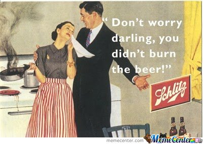 Don't Worry Honey. You Didn't Burn The Beer