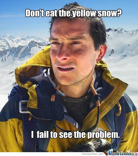 Don't eat the yellow snow?