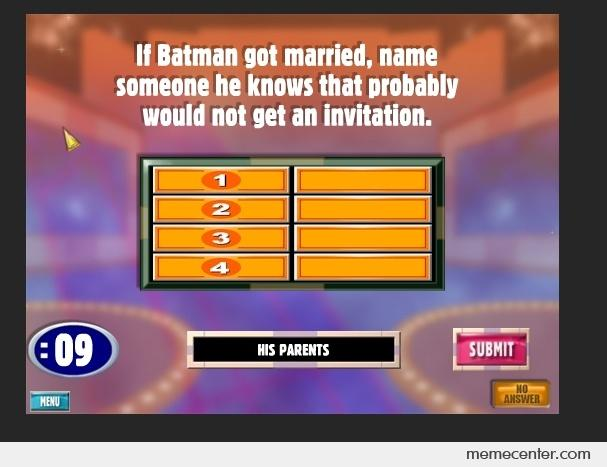 family feud asks quotwho would batman invite to his wedding