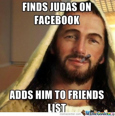 Finds Judas On Facebook Adds Him To Friends_o_114842 finds judas on facebook adds him to friends by serkan meme