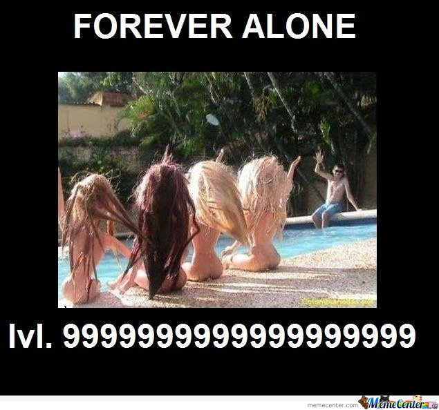 Forever Alone Lvl.999999999999999999