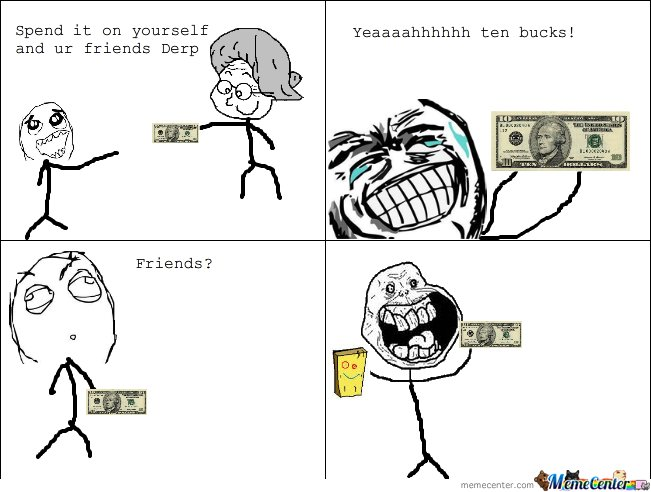 Forever Alone money