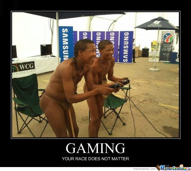 Gaming: Your Race Does Not Matter