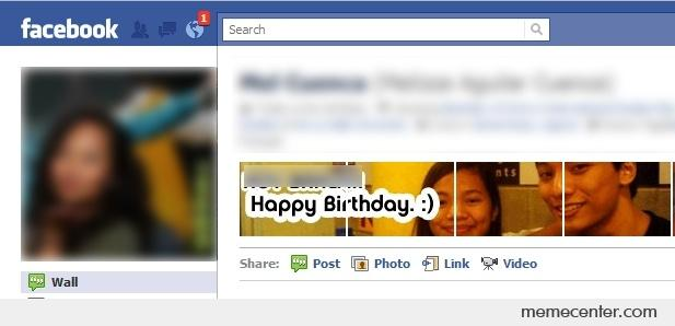 Greeted my friend happy birthday on facebook  :) by ben