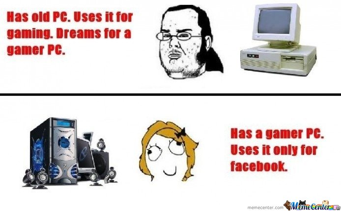 Has Old Pc. Uses It For Gaming. Dreams For A Gaming Pc