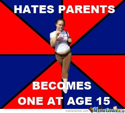 Hates Parents, Becomes One At 15