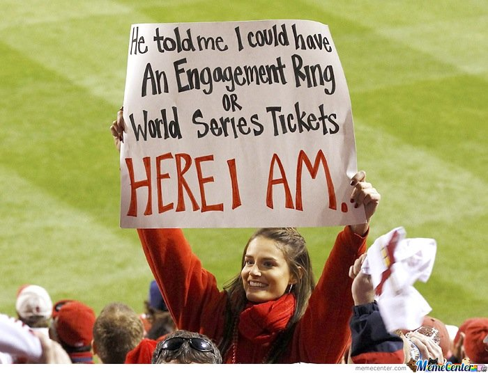 He told me I could have an engagement ring or world series ticket