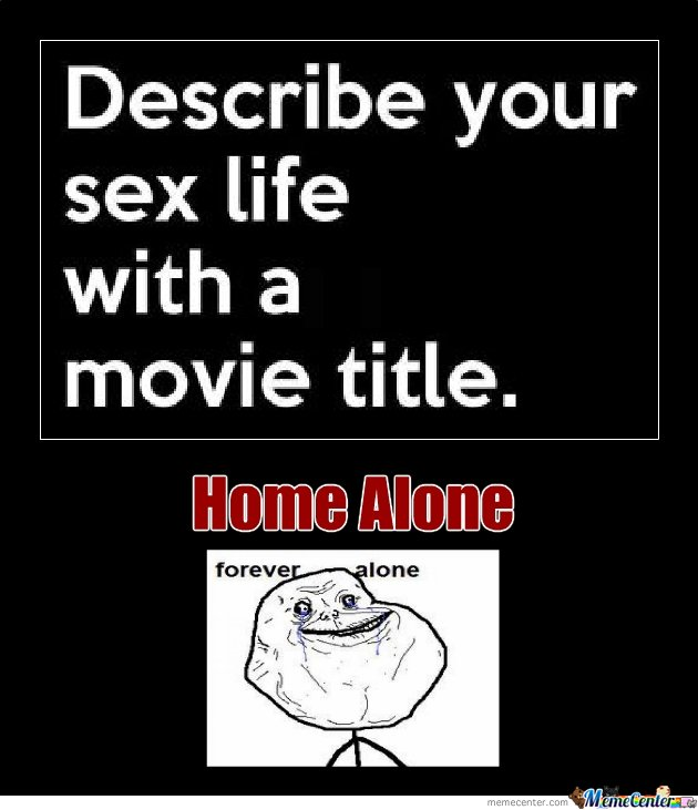 Home alone - Forever Alone