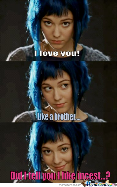 I Love You! Like Your Brother!