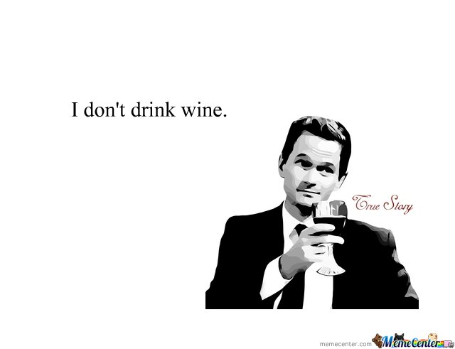 I don't drink wine....wait what?