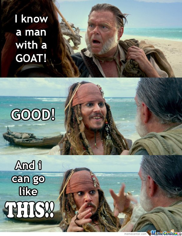 I know a man with a GOAT!