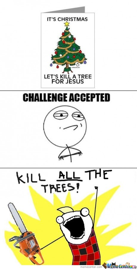 In memoriam of ALL those trees dead during Xmas