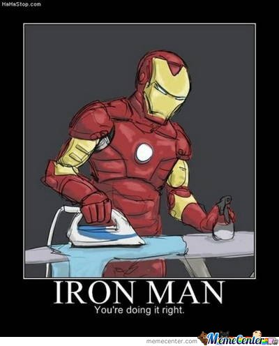 Iron Man You're Doing It Right