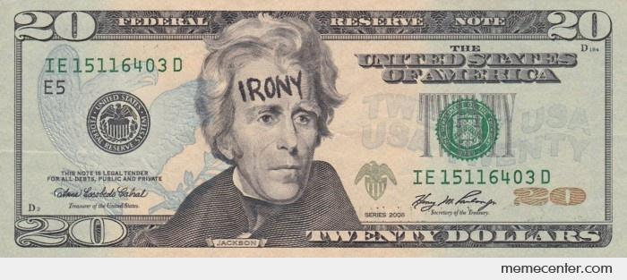 Irony is Andrew Jackson on a central bank note_o_71276 irony is andrew jackson on a central bank note by ben meme center