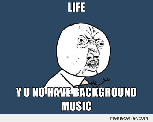 Life YU NO Have Background Music