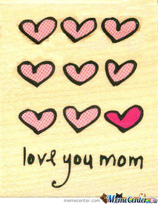 Like if YOU LOVE YOUR MOM ?