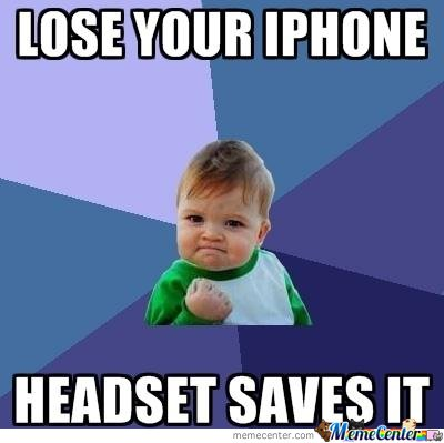 Lose Your Iphone. Headset Saves It