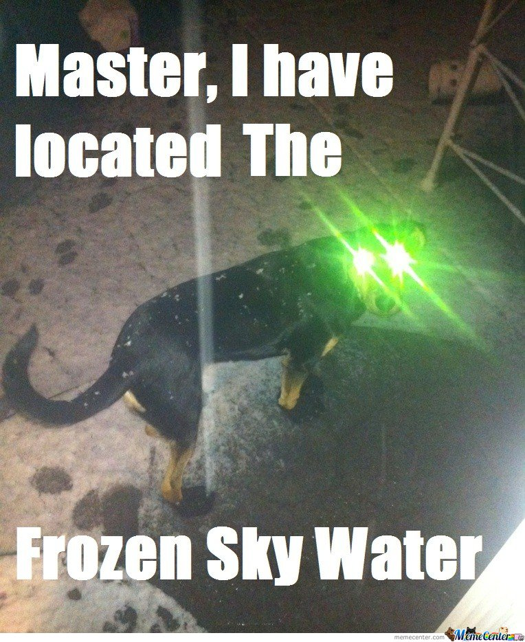 Master I Have Located The Frozen Sky Water