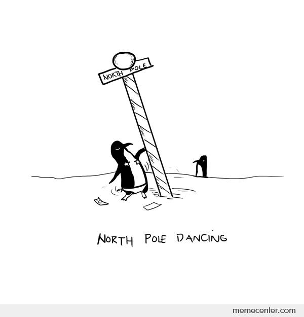 North Pole Dancing By Ben Meme Center