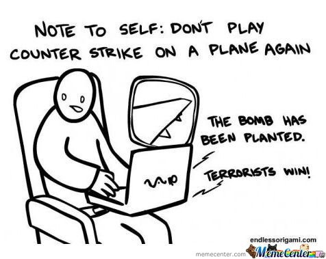 Note To Self : Don't Play Counter Strike On A Plane