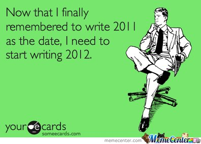 Now That I Finally Remembered To Write 2011 As The Date