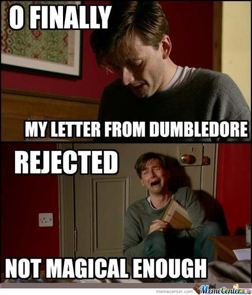 O Finally My Letter From Dubmledore! Rejected, Not Magical Enough!