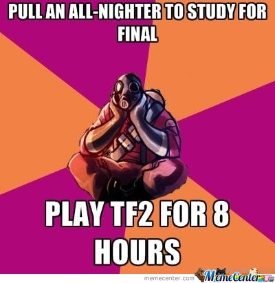 Pull an all nighter to study for final TF2_o_132891 pull an all nighter to study for final tf2 by mustapan meme center
