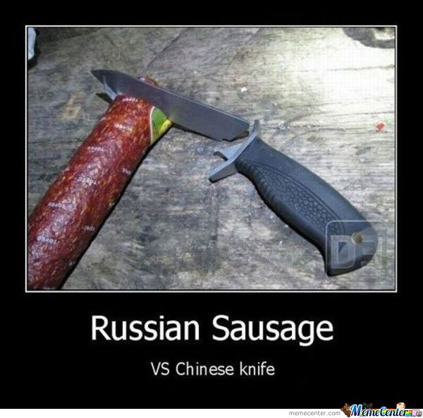 Russian Sausage Vs Chinese Knife