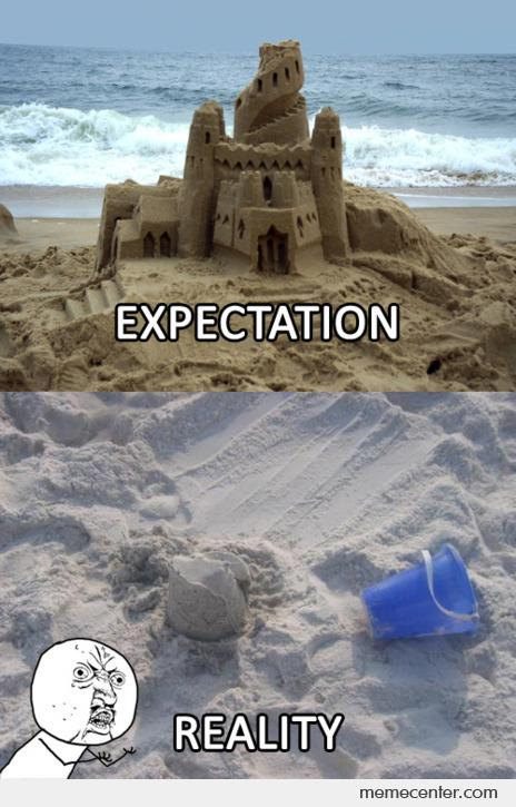 Sand Castle: Expectation VS Reality