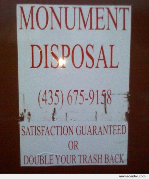 Satisfaction Guaranteed Monument Disposal